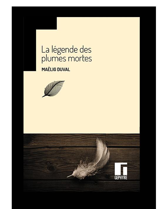 Gephyre Duval La légende des plumes mortes