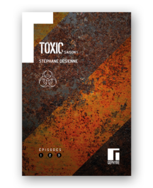 Gephyre Desienne Toxic Saison1 Volume 1
