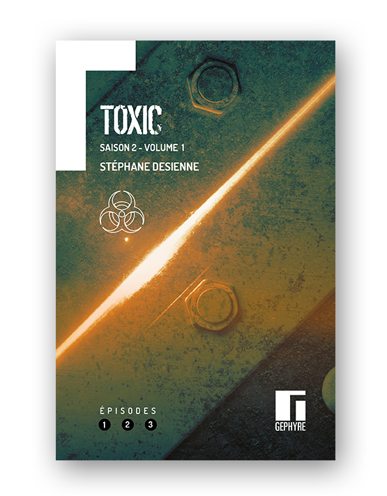Couverture de Toxic Saison 2 Volume 1 de Stéphane Desienne