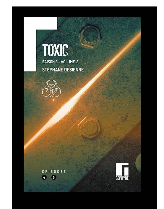 Couverture de Toxic Saison 2 Volume 2 de Stéphane Desienne