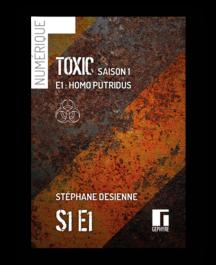 Couverture de Toxic saison1 épisode1 numérique de Stéphane Desienne