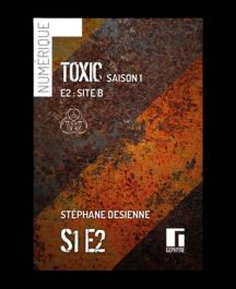 Couverture de Toxic saison1 épisode2 numérique de Stéphane Desienne