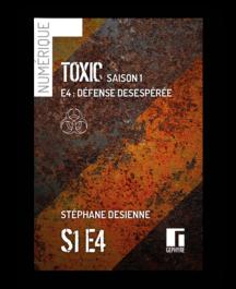 Couverture de Toxic saison1 épisode4 numérique de Stéphane Desienne