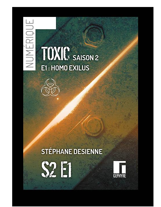 Couverture de Toxic saison2 épisode1 numérique de Stéphane Desienne