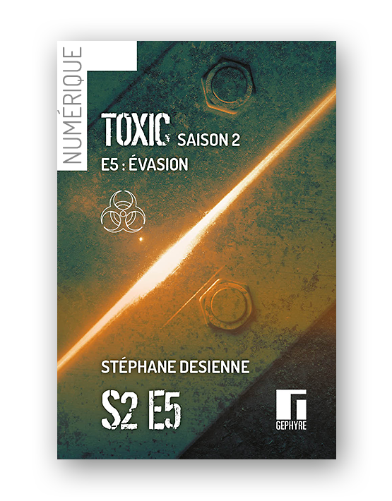 Couverture de Toxic saison2 épisode5 numérique de Stéphane Desienne