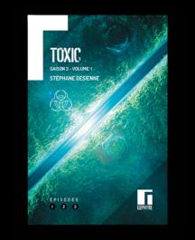 Toxic Saison 3 volume 1